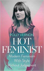 Hot Feminist, Polly Vernon